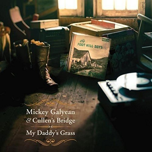 Mickey Galyean and Cullens Bridge - My Daddys Grass [CD]