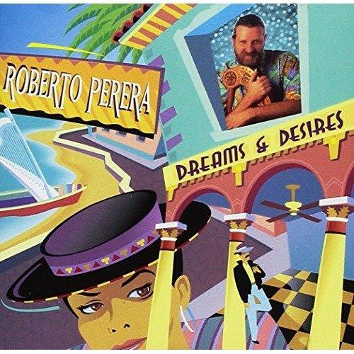 Roberto Perera - Dreams and Desires [CD]