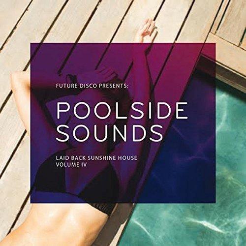 Future Disco Presents: Poolside Sounds. Laid Back Sunshine House Volume Iv [CD]