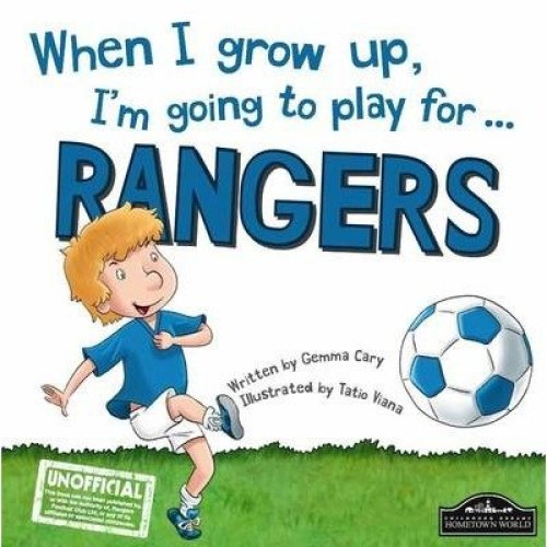 When I Grow Up, I'm Going to Play for Rangers