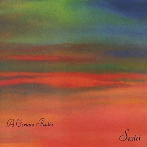 A CERTAIN RATIO - SEXTET [CD]