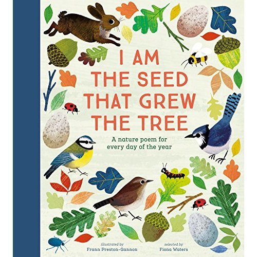 I Am the Seed That Grew the Tree: A Nature Poem for Every Day of the Year | National Trust Book Illustrated by Frann Preston-Gannon