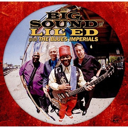 Lil Ed and the Blues Imperials - Big Sound of Lil Ed and the Imp [CD]