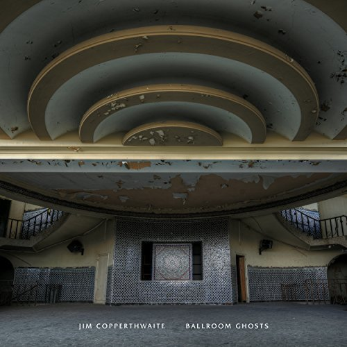 Jim Copperthwaite - Ballroom Ghosts [VINYL]