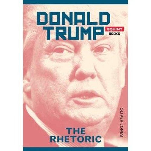 Donald Trump: the Rhetoric