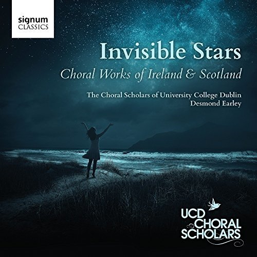 The Choral Scholars of University College Dublin - Invisible Stars: Choral Works of Ireland and Sco [CD]