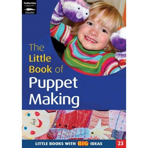 The Little Book of Puppet Making: Little Books with Big Ideas (Little Books)