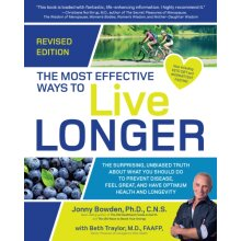 Most Effective Ways to Live Longer Revised by Bowden & JonnyTraylor & Beth & M.D.