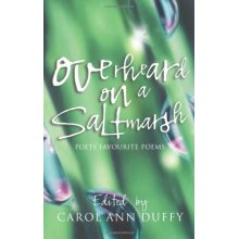 Overheard On A Saltmarsh: Poets' Favourite Poems Edited By - Used