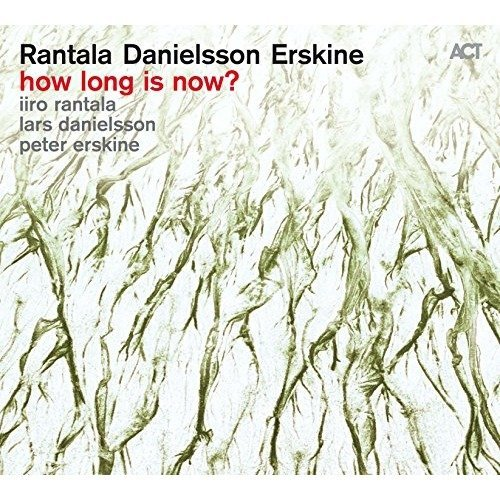 Iiro Rantala / Lars Danielsson / Peter Erskine - How Long is Now ? [CD]