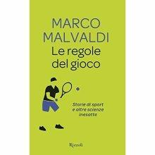 Le regole del gioco. Storie di sport e altre scienze inesatte Malvaldi, Marco - Used