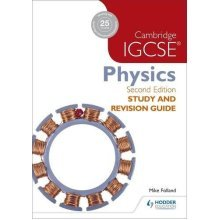 Cambridge IGCSE Physics Study and Revision Guide 2nd edition (Study & Revision Guide)