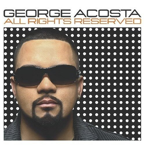 George Acosta - All Rights Reserved Vol 1 [CD]