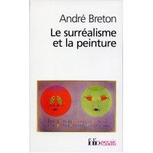 Surrealisme Et La Peint (Folio Essais)