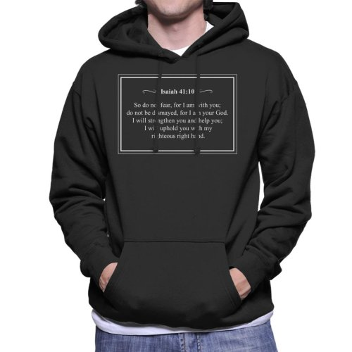 Religious Quotes Do Not Fear Isaiah 41 10 Men's Hooded Sweatshirt