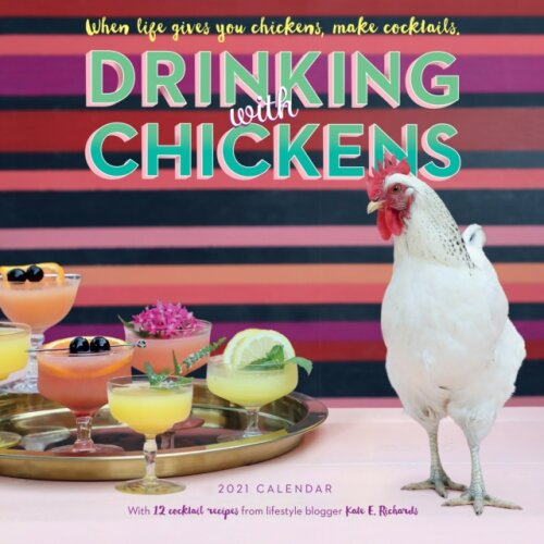 2021 Drinking with Chickens Wall Calendar by Workman PublishingRichards & Kate E