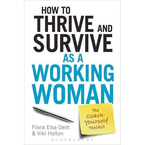 How to Thrive and Survive as a Working Woman: The Coach-Yourself Toolkit