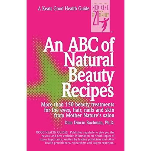 An ABC of Natural Beauty Recipes (Keats Good Health Guides)