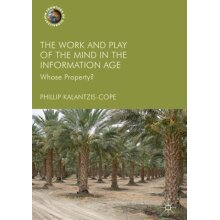 Work and Play of the Mind in the Information Age by Kalantzis-Cope & Phillip - Used