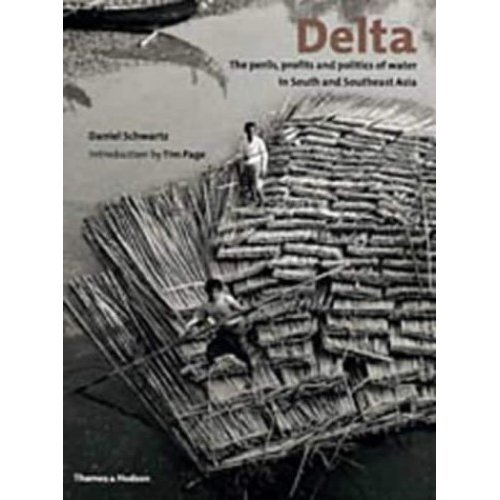 Delta: The Perils, Profits and Politics of Water in South and Southeast Asia