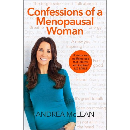 Confessions of a Menopausal Woman: Everything you want to know but are too afraid to ask...