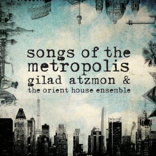 Gilad Atzmon - Songs of the Metropolis [CD]