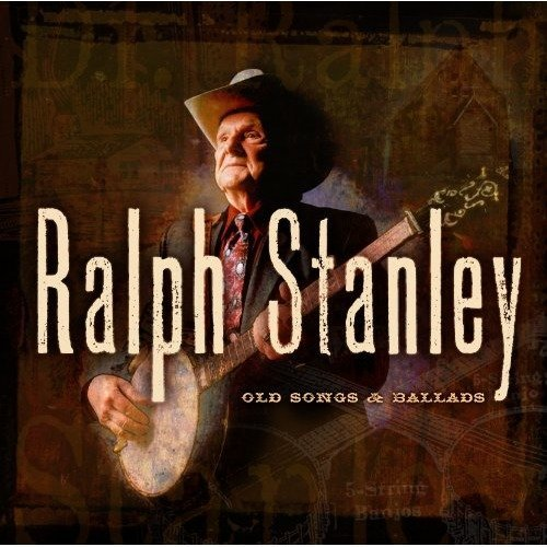 Ralph Stanley - Old Songs and Ballads [CD]
