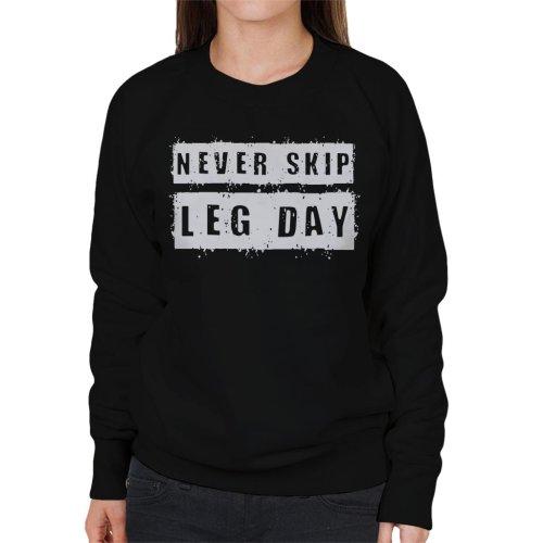 Never Skip Leg Day Text Women's Sweatshirt