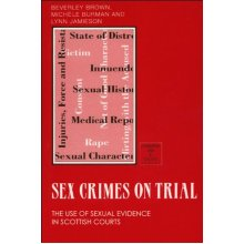 Sex Crimes on Trial: Use of Sexual Evidence in Scottish Courts (Edinburgh Law and Society) - Used