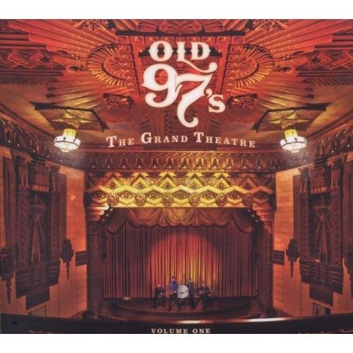 Old 97s - the Grand Theatre Volume One [CD]