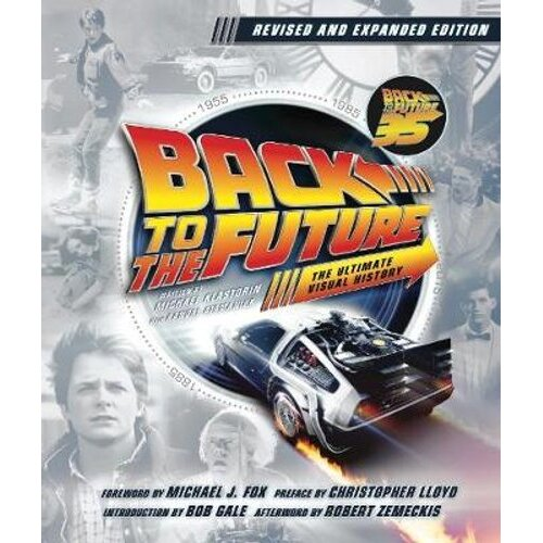 Back to the Future: The Ultimate Visual History - Updated Edition