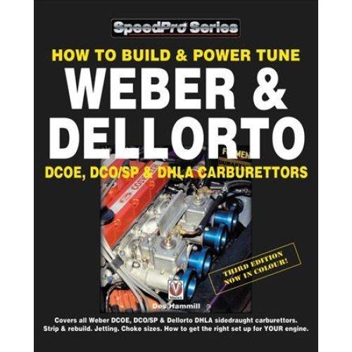 How To Build & Power Tune Weber & Dellorto DCOE, DCO/SP & DHLA Carburettors 3rd Edition