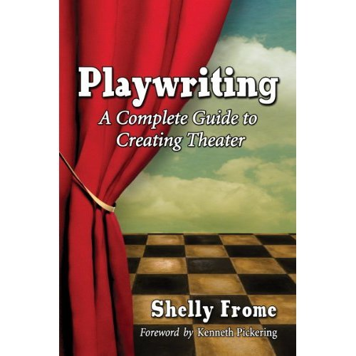 Playwriting: A Complete Guide to Creating Theater