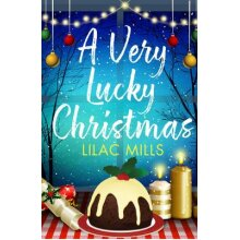 A Very Lucky Christmas A laughoutloud romance to lift your festive spirits - Used