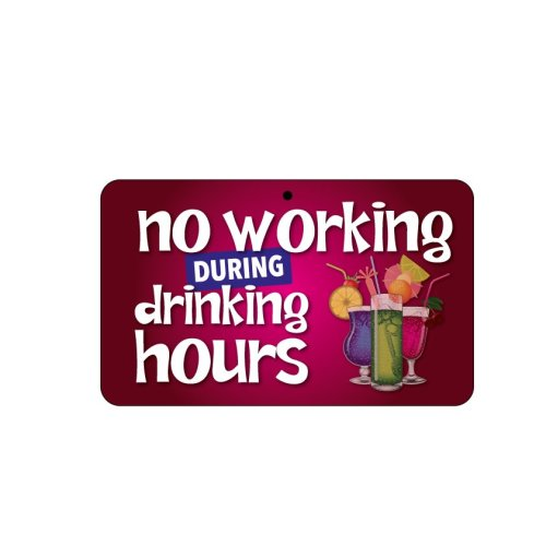 Fun Sign - No Working During Drinking Hours