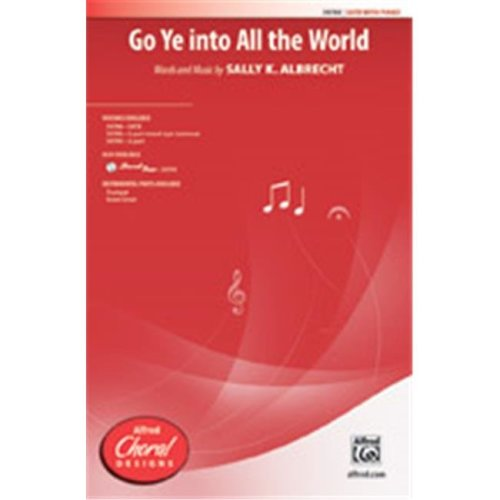 Alfred 00-39791 GO YE INTO ALL THE WORLD-STRX CD