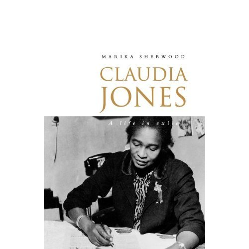 Claudia Jones: A Life in Exile: A Biography