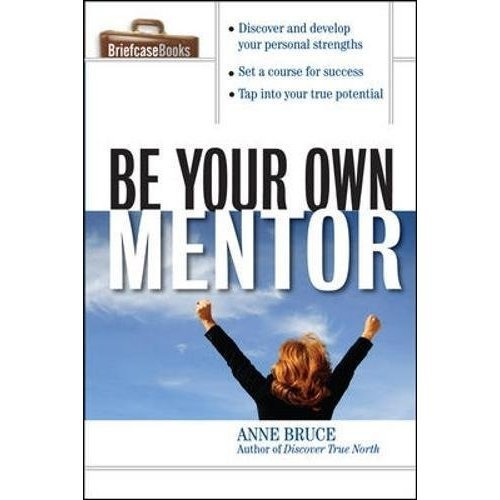 Be Your Own Mentor (Briefcase Books) (Briefcase Books (Paperback))