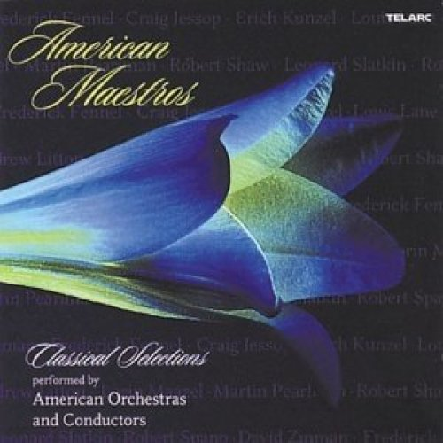 American Maestros - Classical Selections Performed by American Orchestras and Conductors [CD]