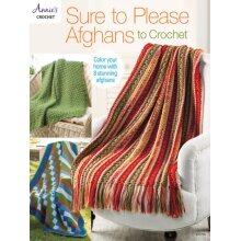 Sure to Please Afghans to Crochet by Crochet & Annies