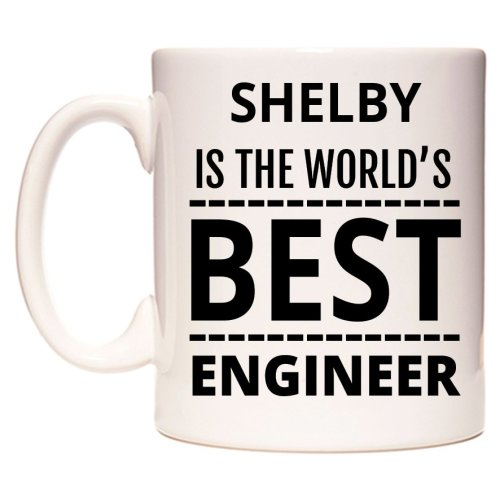 SHELBY Is The World's BEST Engineer Mug
