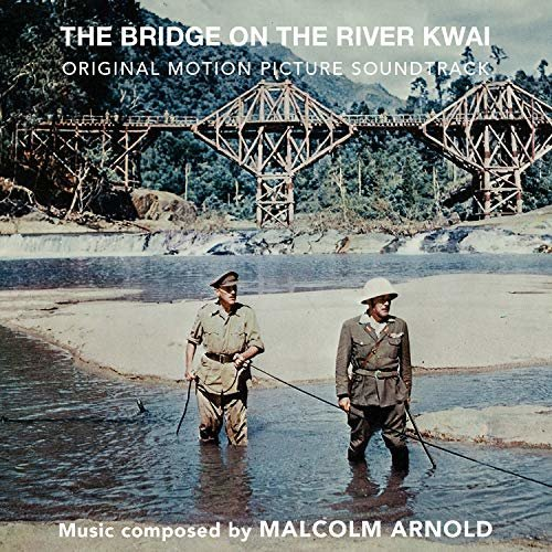 Malcolm Arnold - The Bridge on the River Kwai(Original Soundtrack) [CD]