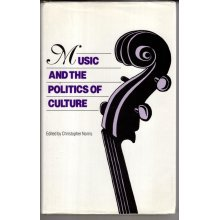 Music and the Politics of Culture , - Used