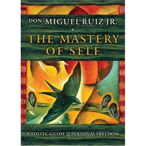 Mastery of Self by Miguel Ruiz