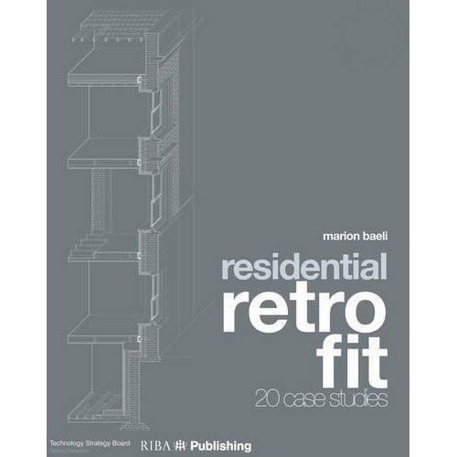 Residential Retrofit: Twenty Case Studies