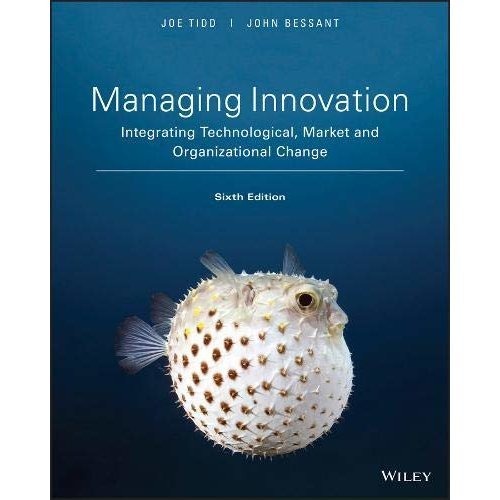 Managing Innovation: Integrating Technological, Market and Organizational Change