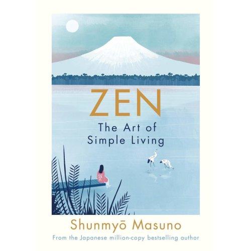 Zen: The Art of Simple Living [9780241371831]