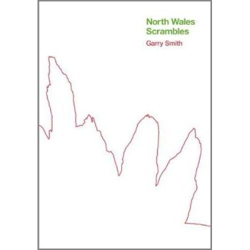 North Wales Scrambles: a guide to 50 of the best mountain scrambles in Snowdonia