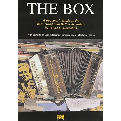 The Box: A Beginners Guide to the Irish Traditional Button Accordion
