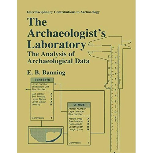 The Archaeologist's Laboratory: The Analysis of Archaeological Data (Interdisciplinary Contributions to Archaeology)